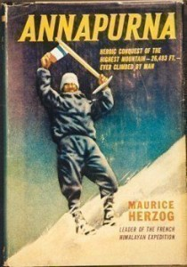 Annapurna - Maurice Herzog classical account of the first 8000 meter mountain to be climbed.